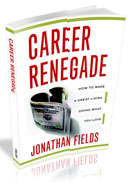 How to Become a Career Renegade: 10 Questions for Jonathan Fields