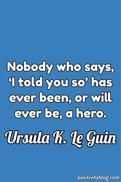 Courage Quote by Ursula K. Le Guin
