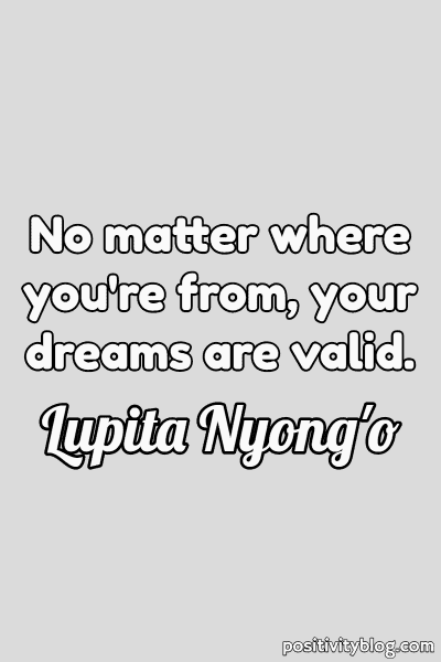 Dream Quote by Lupita Nyong'o