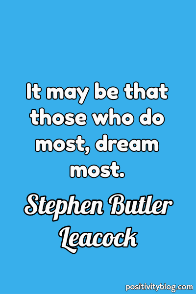 Dream Quote by Stephen Buller Leacock