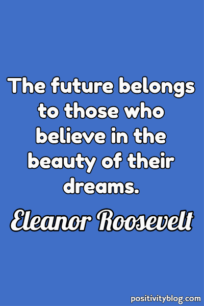 Dream Quote by Eleanor Roosevelt