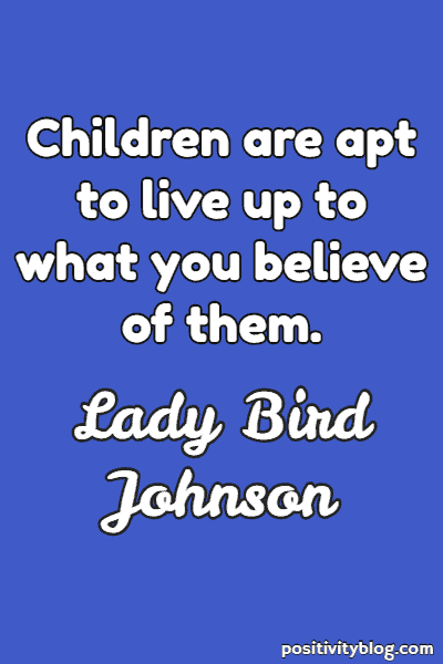 Education Quote by Lady Bird Johnson