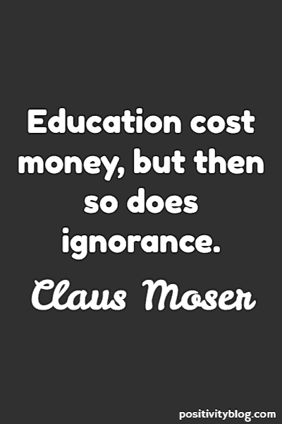 Education Quote by Claus Moser