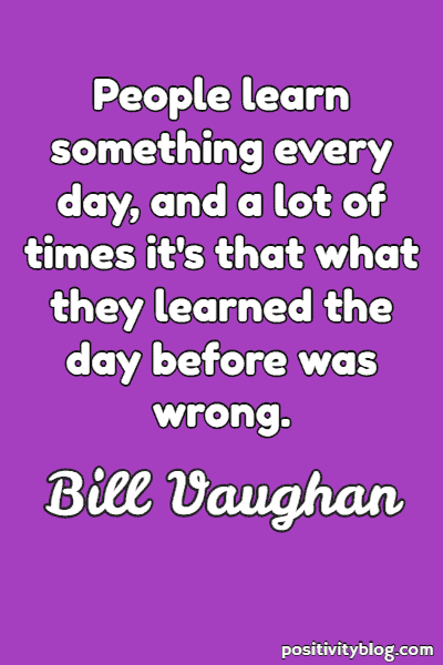 Education Quote by Bill Vaughan