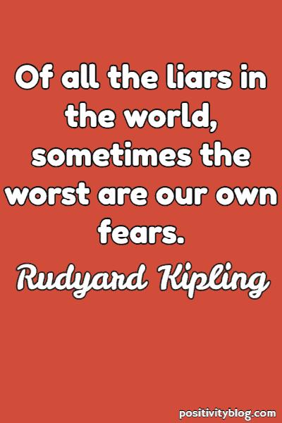 Fear Quote By Rudyard Kipling