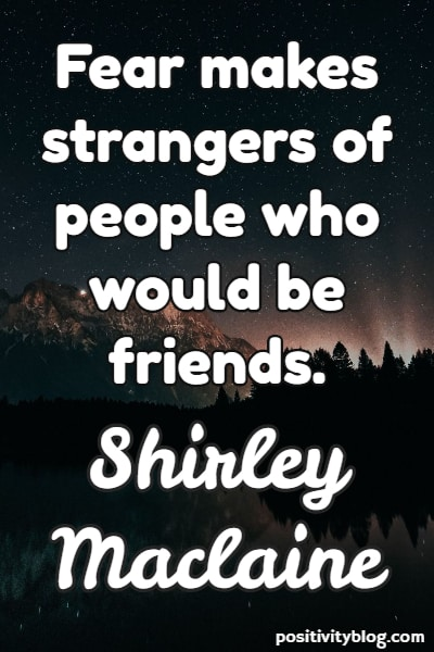 Fear Quote By Shirley Maclaine