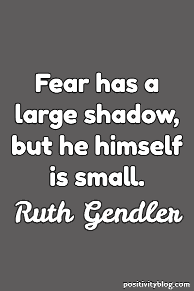 Fear Quote By Ruth Gendler