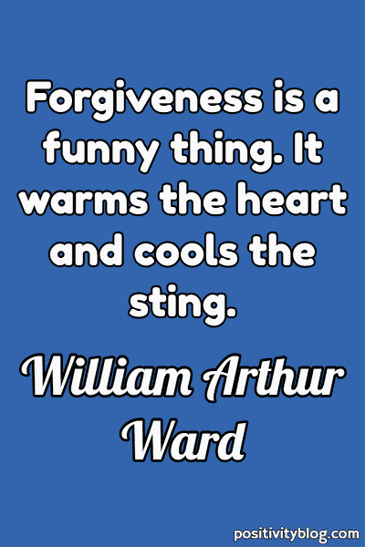 Forgiveness Quote by William Arthur Ward
