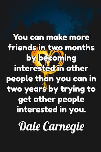 Friendship Quote by Dale Carnegie