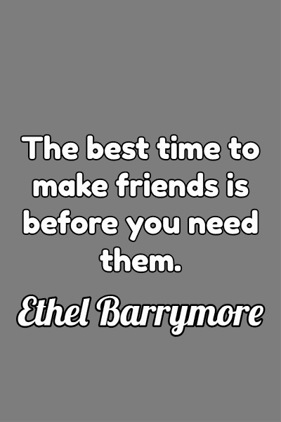 Friendship Quote by Ethel Barrymore