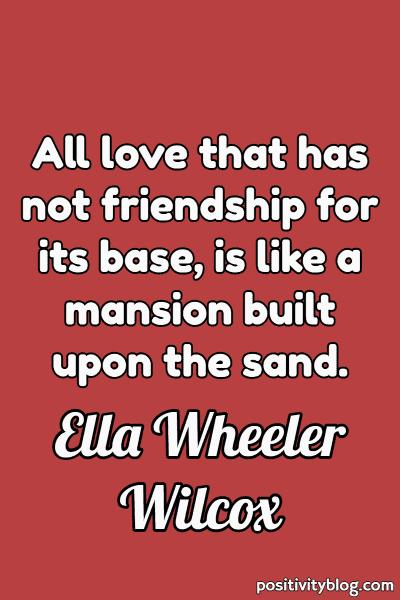 Friendship Quote by Ella Wheeler Wilcox