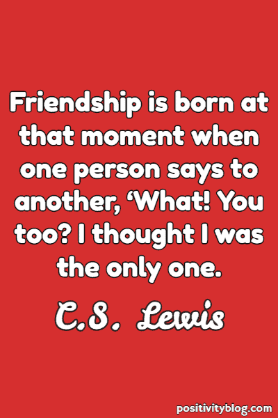 Friendship Quote by C.S Lewis
