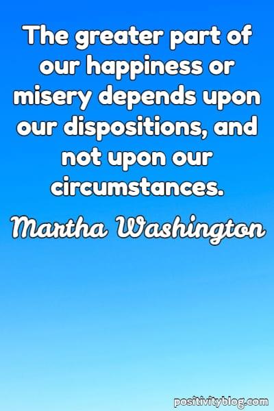 Happiness Quote by Martha Washington
