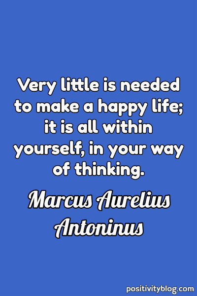Happiness Quote by Marcus Aurelius