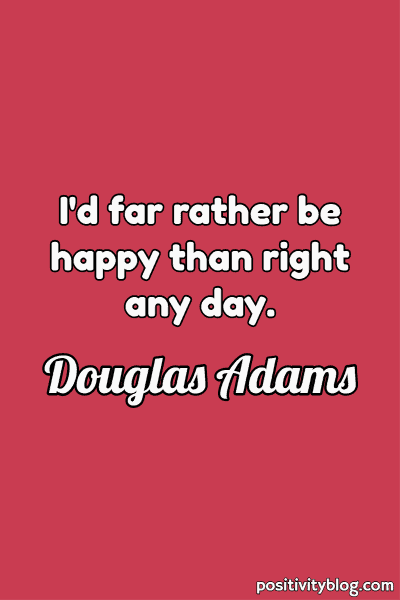 Happiness Quote by Douglas Adams