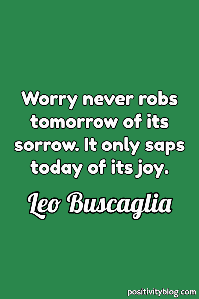 Happiness Quote by Leo Buscaglia