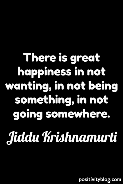 Happiness Quote by Jiddu Krishnamurti