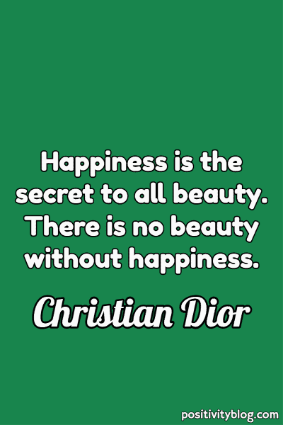 Happiness Quote by Christian Dior