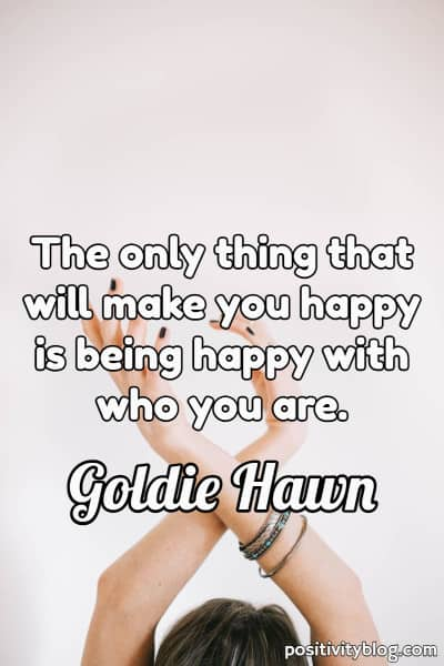 Happiness Quote by Goldie Hawn