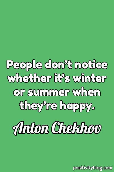 Happiness Quote by Anton Chekhov