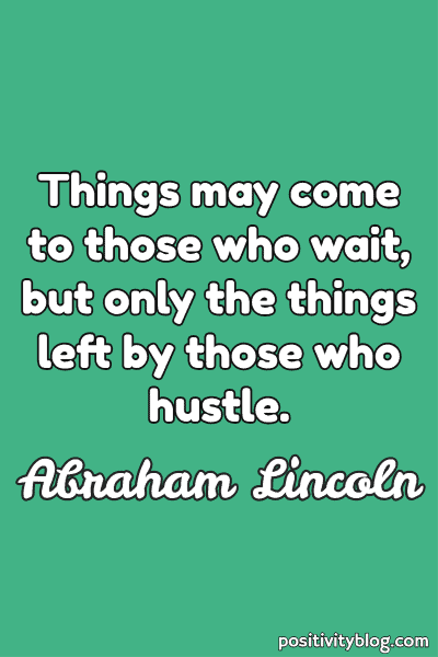 Monday Motivation Quote by Abraham Lincoln