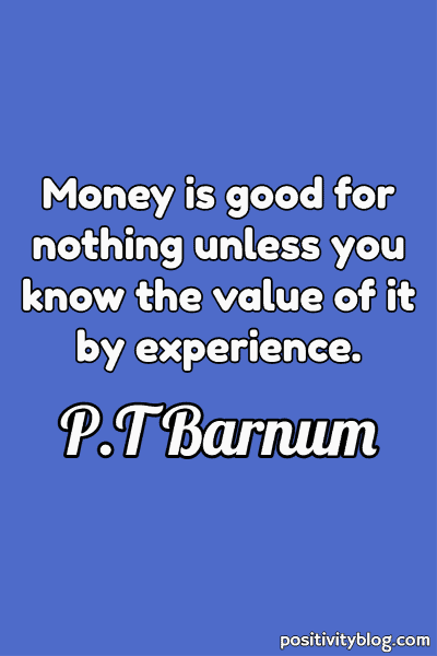 Money and Wealth Quote by P.T Barnum