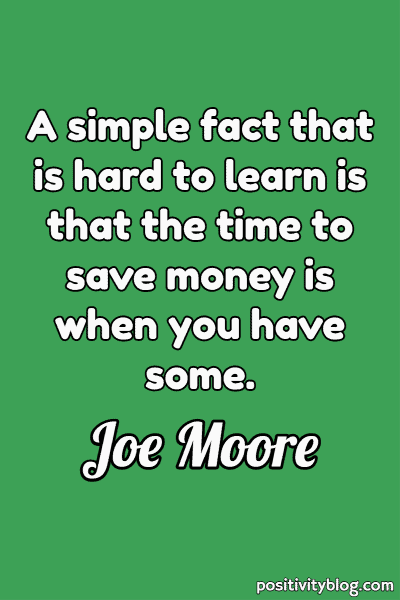Money and Wealth Quote by Joe Moore