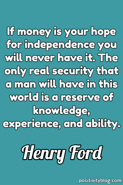 Money and Wealth Quote by Henry Ford
