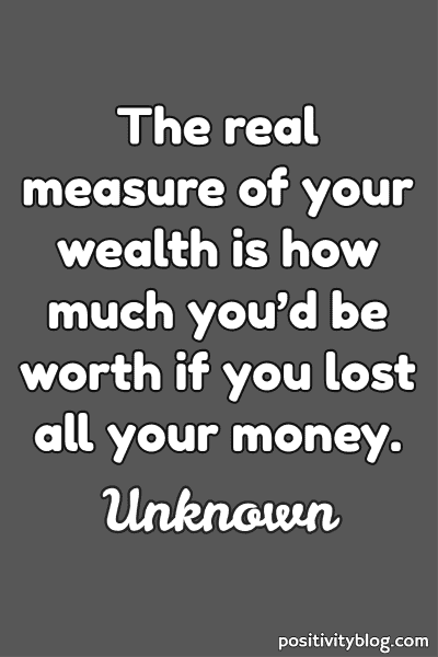 Money and Wealth Quote by Unknown