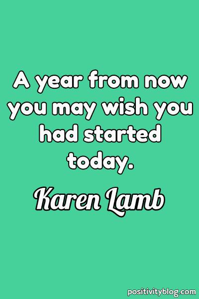 Moving Forward Quote by Karen Lamb