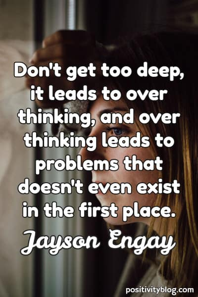 Overthinking Quote by Jayson Engay