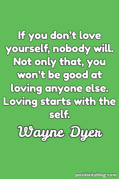 Self-Love Quote By Wayne Dyer