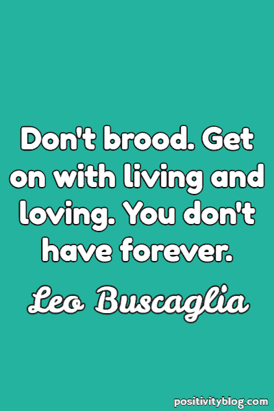 Short Quotes by Leo Buscaglia