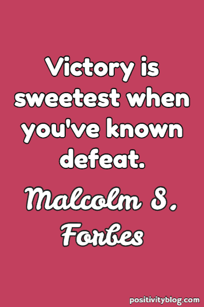 Success Quote by Malcolm S. Forbes