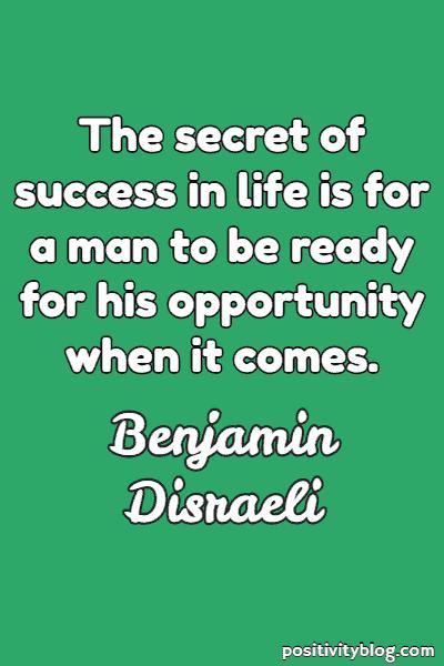 Success Quote by Benjamin Disraeli