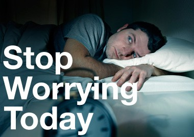 Stop Worrying Today