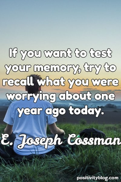 Worry Quotes by E. Joseph Cossman