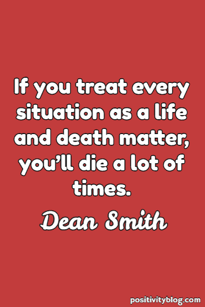Worry Quote by Dean Smith