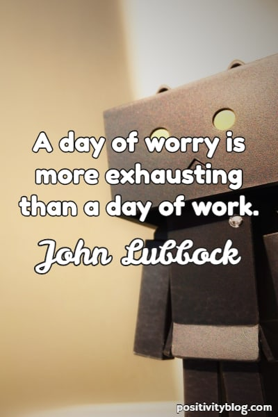 Worry Quote by John Lubbock